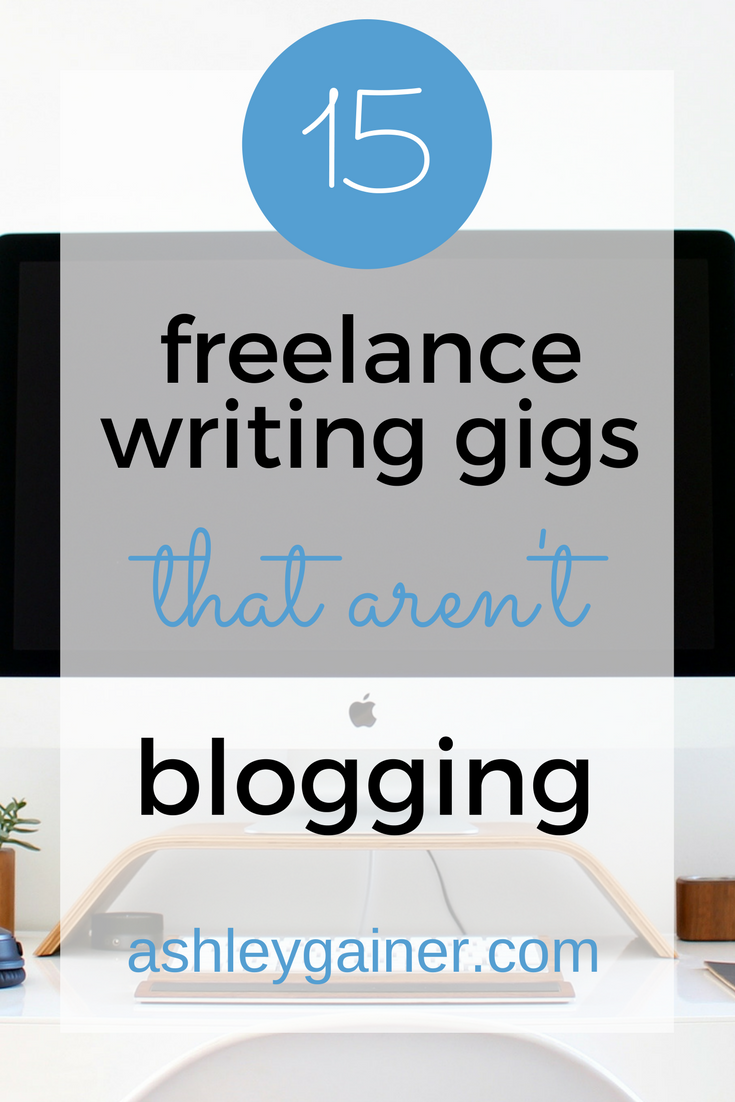 15 Freelance Writing Gigs That Aren't Blogging