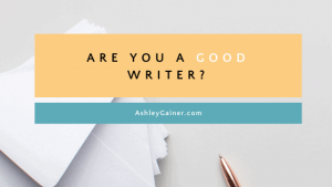 are you a good writer?