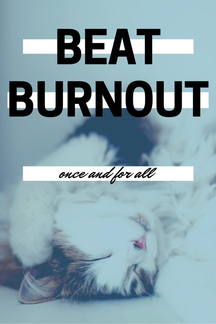 Beat burnout. Here's how