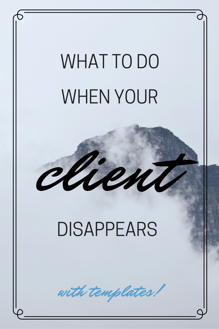 When your client disappears, here's what to do