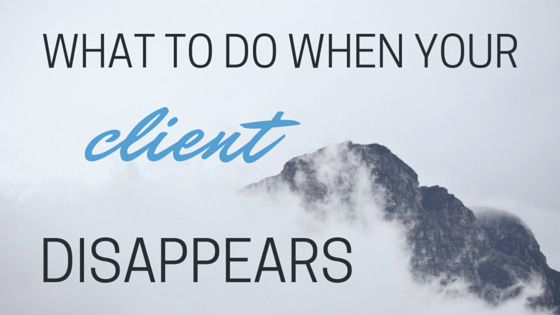 What to do when your client disappears