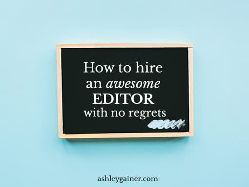 How to hire an awesome editor with no regrets