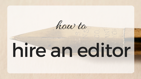 How to hire an editor... the good kind
