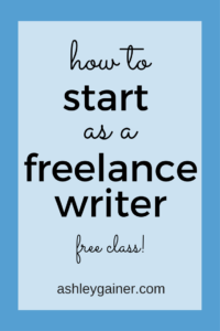 Want to start freelance writing? Watch this FREE web class and learn everything you need to become a freelance writer from home!