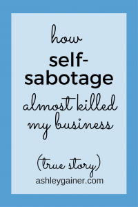 I almost quit freelance writing many times because of self-sabotage. Here's how I won out in the end.