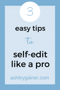Feeling like self-editing is not one of your strong suits? Click here to learn three easy ways to self-edit right away!