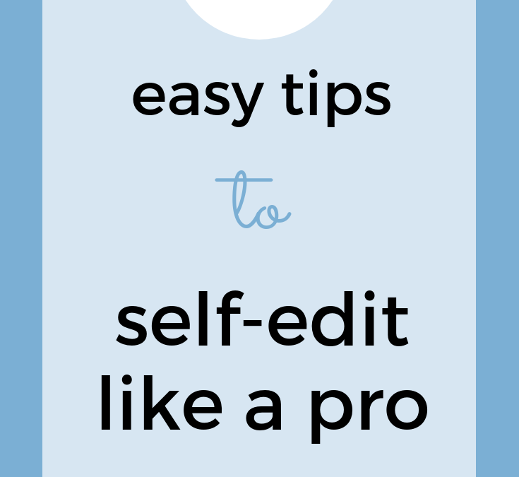 "How to self-edit, even if you're ""not a good editor"""