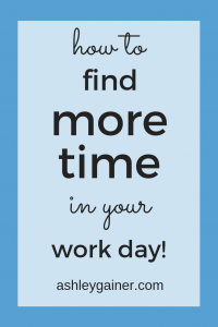 Are you in desperate need of time management? Looking to find a few ways to have more time in your work day? Click here to try this proven strategy!