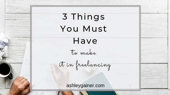 Three Things You Need To Be A Freelance Writer