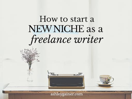 how to start a new niche as a freelance writer