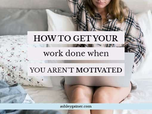 How to get your work done when you aren't motivated