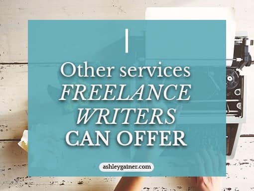 Services to Offer With Freelance Writing
