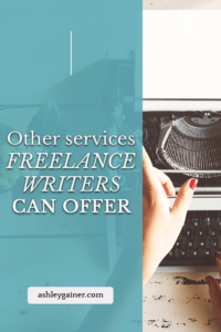 Find out what other services you can offer as a freelance writer other than writing. Click here!