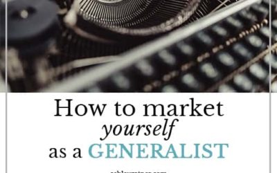 How to Market Yourself as a Generalist (as a Freelance Writer)