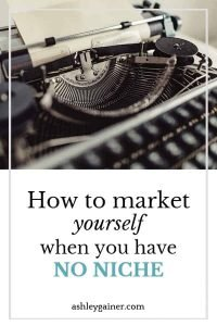 Find out how to market yourself as a generalist when you don't have a freelance writing niche.
