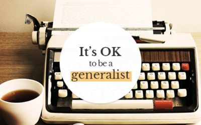 It's Ok to be a Freelance Writing Generalist (She Said What?)