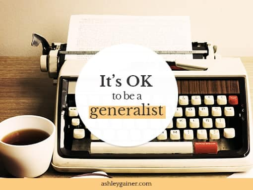 It's OK to be a generalist
