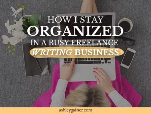 How I stay organized in a busy freelance writing business