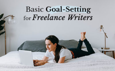Goal Setting and Quarterly Planning for Freelance Writers