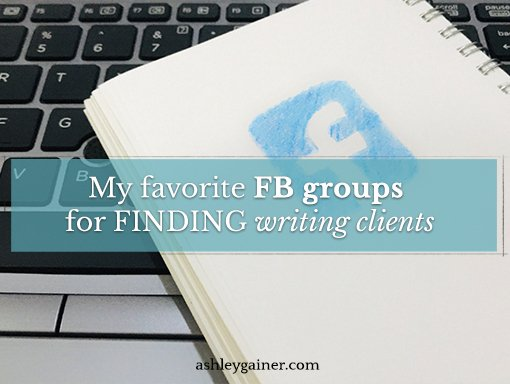 My favorite Facebook groups to finding writing clients