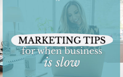 9 Ways to Market Yourself When Business is Slow