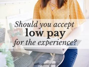 Should you accept low pay for the experience?