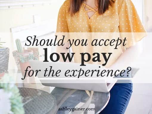 Should you accept low pay for experience as a writer?