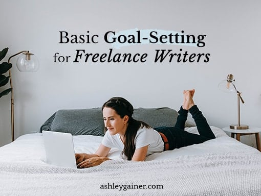 Basic goal-setting for freelance writiers