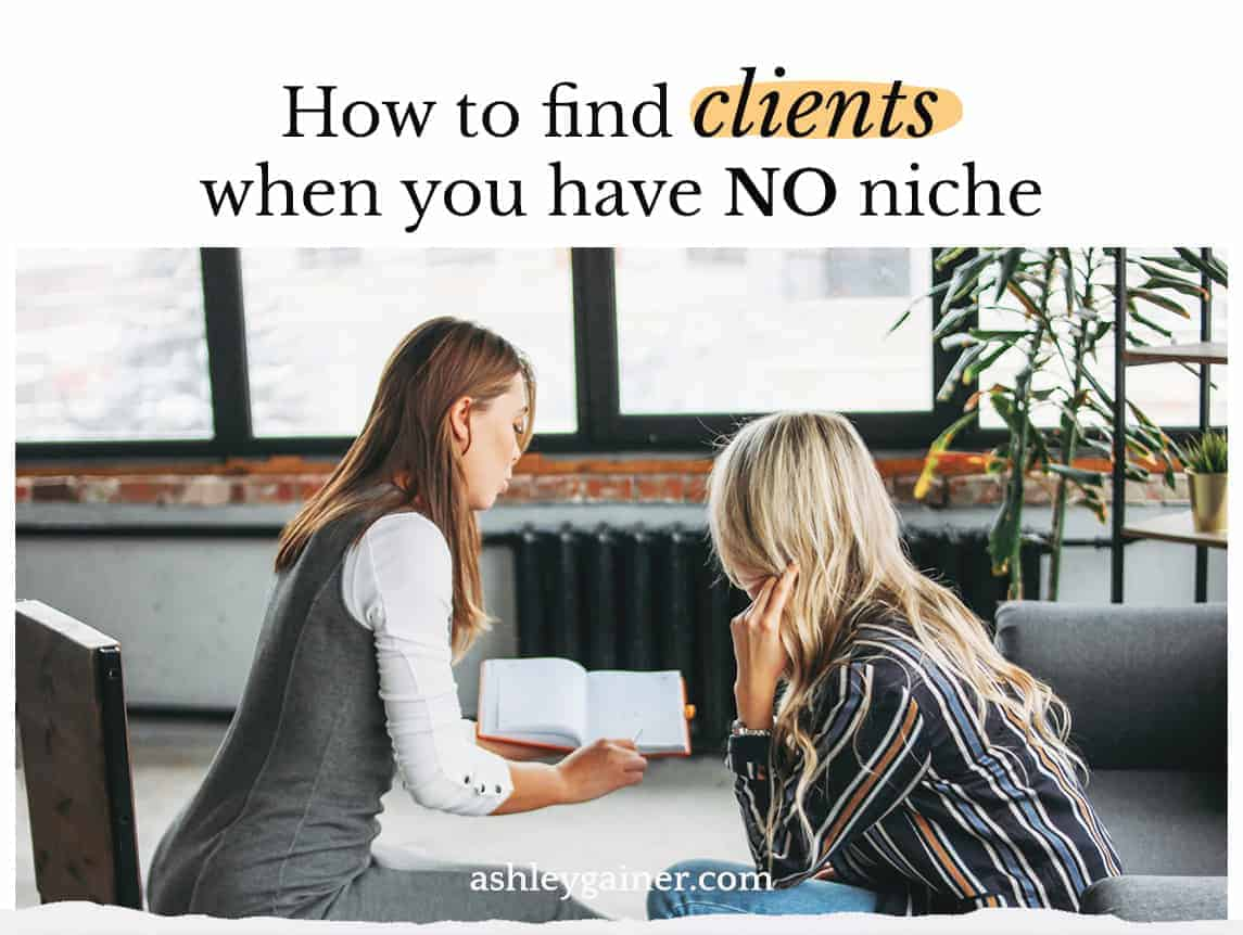 How to find clients when you have no niche
