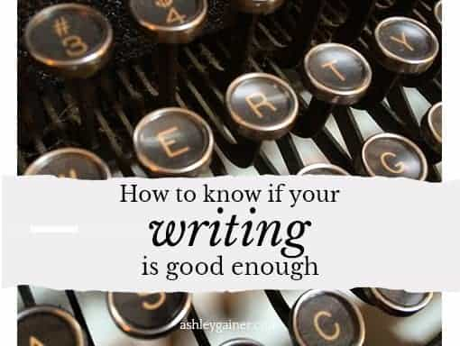 How to know if your writing is good enough