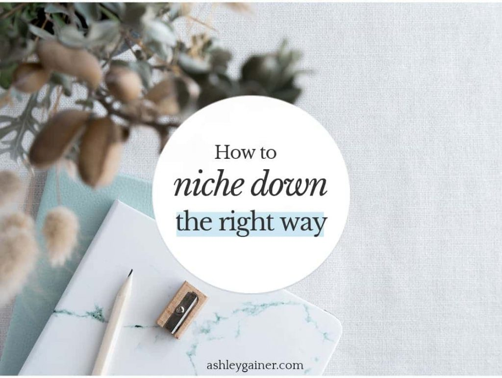 How to niche down the right way