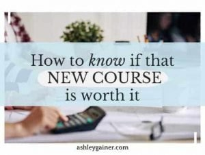 How to know if that new course is worth it