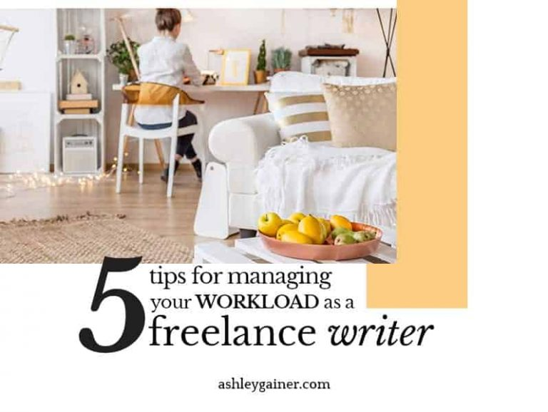 5 Tips for Managing Your Workload as a Freelance Writer