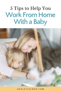 5 tips to help you work from home with a baby