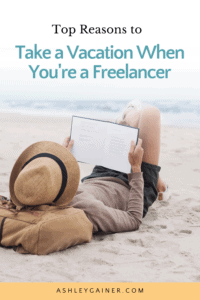 top reasons to take a vacation when you're a freelancer