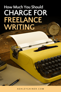 how much you should charge for freelance writing