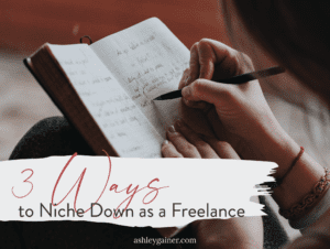 3 ways to niche down as a freelance writer