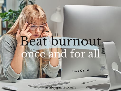 beat burnout once and for all