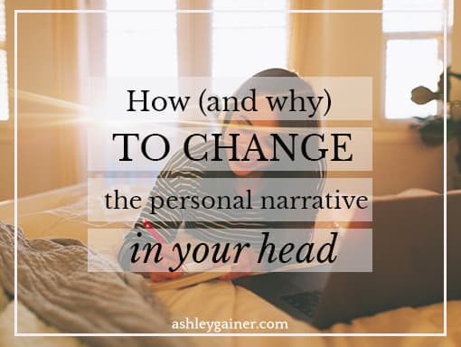 how (and why) to change the personal narrative in your head