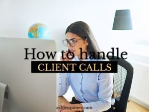 how to handle client calls/get on the phone