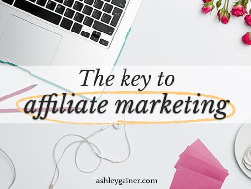the key to affiliate marketing