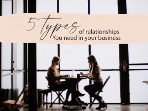 5 types of relationships you need in your business