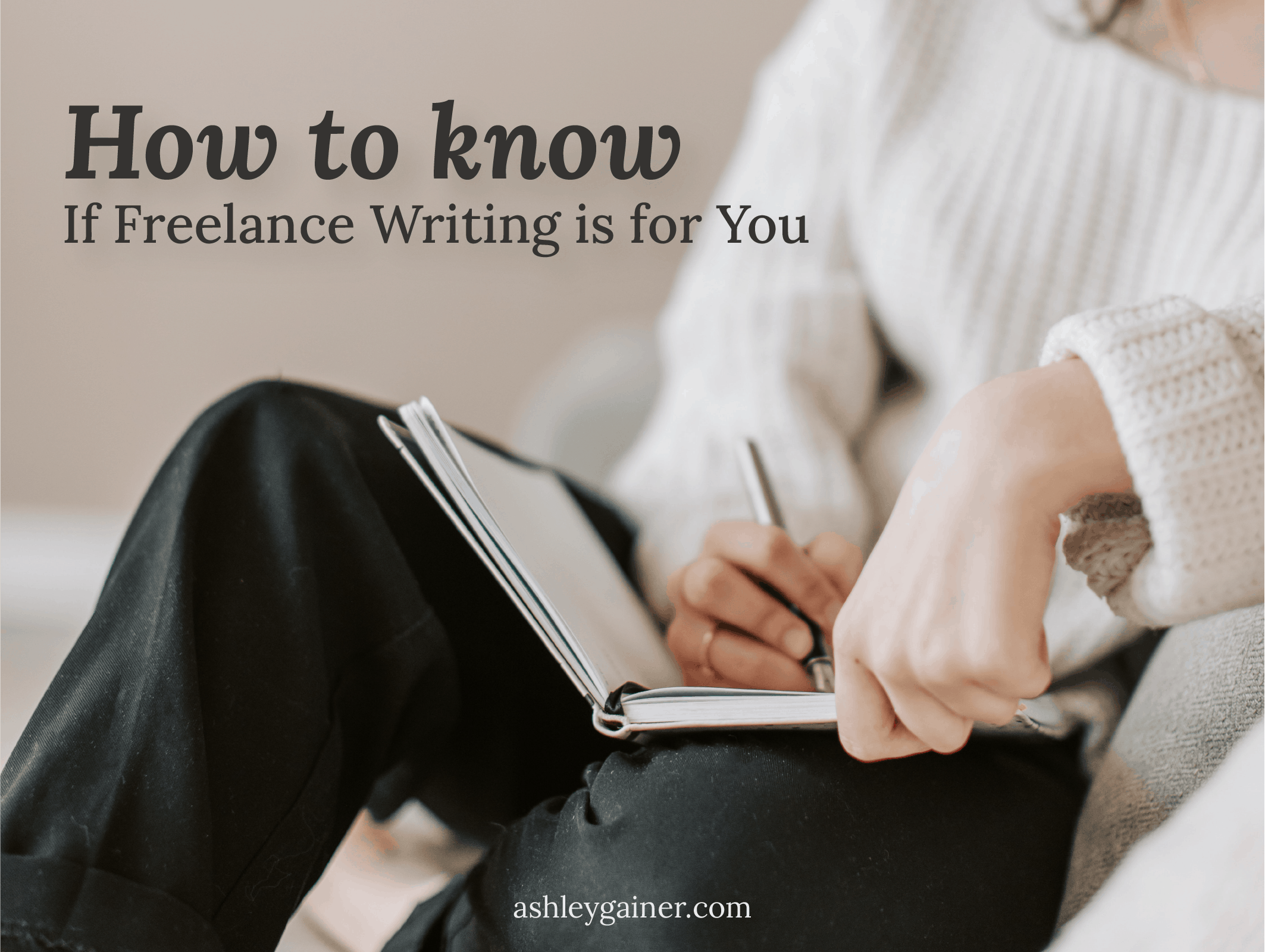 how to know if freelance writing is for you