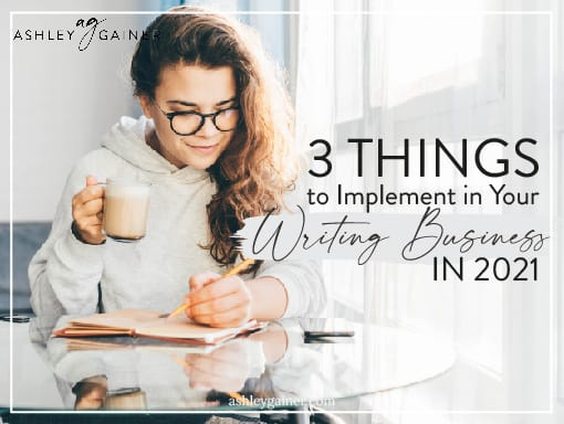 3 things to implement in your writing business in 2021