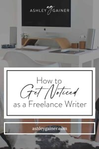 how to get noticed as a freelance writer
