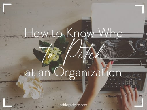 how to know who to pitch at an organization