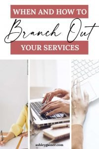 when and how to branch out your client services as a freelance writer