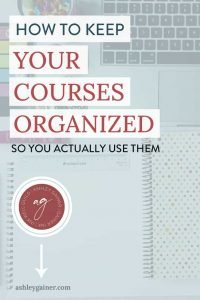 how to keep your courses organized so you actually use them