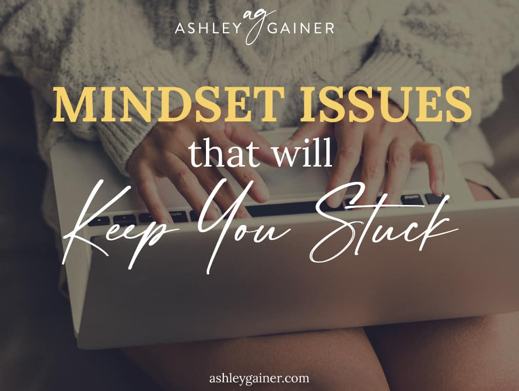 mindset issues that will keep you stuck