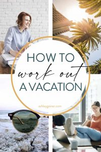 how to work out a vacation